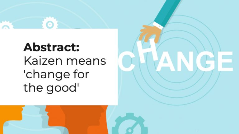 Abstract: Kaizen means change for the good